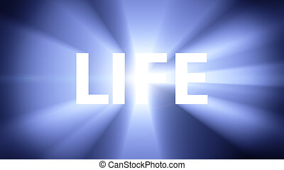 "Illuminated LIFE - Radiant light from the word ""LIFE"""