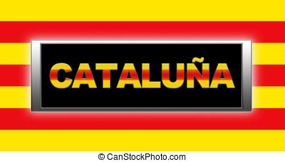 Catalonia - Illuminated sign with Catalonia.