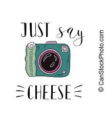 illustration., -, カメラ, 引かれる, 手, 写真, ただ, cheese., 発言権, レタリング