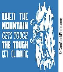 When the mountain gets tough the tough get climbing
