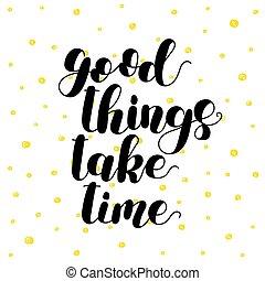 illustration., choses, time., lettrage, prendre, bon