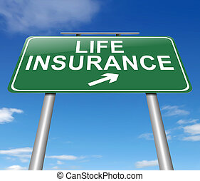 Illustration depicting a sign with a Life insurance concept.