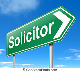 Solicitor concept. - Illustration depicting a sign with a...