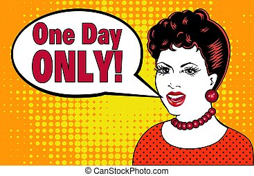 Illustration in pop art girl style says Only One Day!