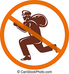 Sign of a burglar or thief running with loot inside a crossed circle