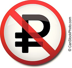 illustration of a sign prohibiting a symbol of the ruble...