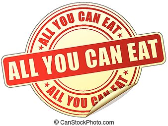 all you can eat sticker - illustration of all you can eat...