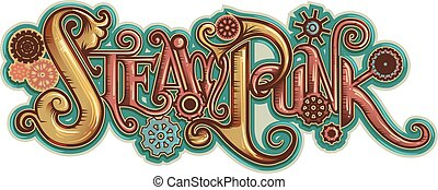 Steampunk Lettering - Illustration of an Artistic Steampunk...