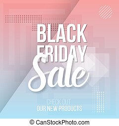 Black Friday Sale Lettering. Modern Paper Lettering on Trendy 90s Style Geometric Background