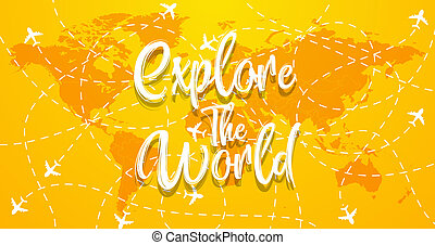 Explore travel the world