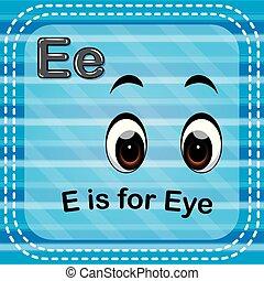 Flashcard letter E is for eye - illustration of Flashcard...