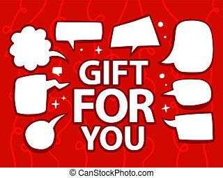 illustration of gift for you with speech comics bubbles o