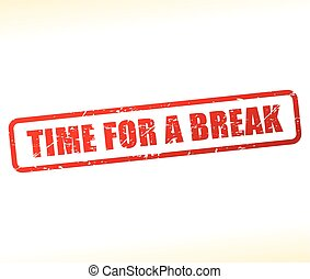 time for a break text stamp