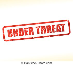under threat text stamp