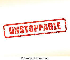 Illustration of unstoppable text buffered on white background