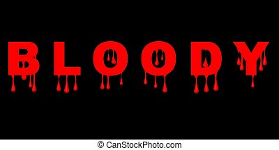 illustration with red drips of the word bloody