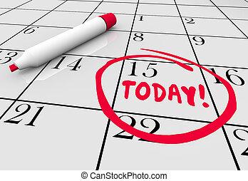 ilustración, urgente, fecha tope, dar la vuelta, fecha, calendario, ahora, día, hoy, 3d
