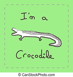 I'm a Crocodile