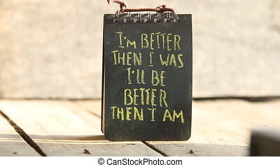 I'm better than I was, I'll be better than I am - text. -...