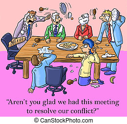 "I'm glad we had this meeting to resolve conflict - ""Aren't..."
