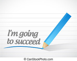 Im going to succeed message illustration design over a white...