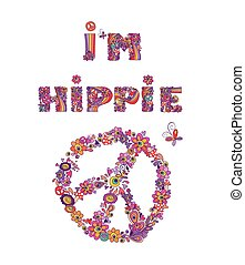 I'm hippie. Hippie print with abstract colorful flowers, peace flower symbol, mushrooms and rainbow