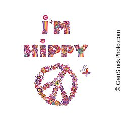 I'm hippy. Hippie print with abstract colorful flowers, peace flower symbol, mushrooms and rainbow