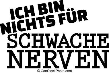 i'm, no, para, débil, hearted., alemán, declaración