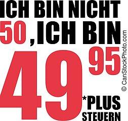 I'm not 50, I'm 49.95 plus tax - 50th birthday german