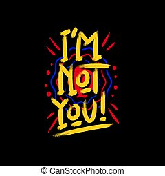I'm not you typography