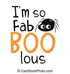 I'm so fabolous halloween text, with cute little spider.