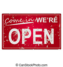 "Image of an old, worn ""Come in we\'re OPEN\"" sign."