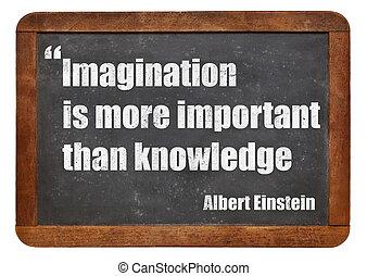 imaginação, e, conhecimento