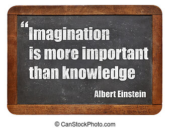 imagination and knowledge - Imagination is more important...
