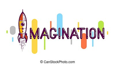 Imagination word with rocket instead of letter I, imagine and fantasy concept, vector conceptual creative logo or poster made with special font.