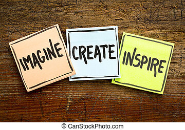 imagine, create, inspire concept on sticky notes