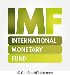 IMF - International Monetary Fund acronym, business concept...