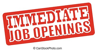 Immediate job opening - Stamp with text immediate job...