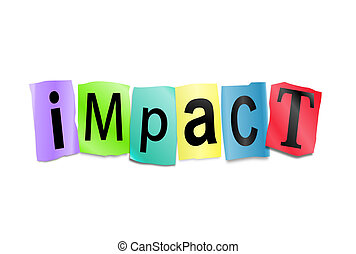 Illustration depicting cutout printed letters arranged to form the word impact.