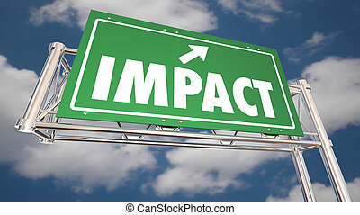 Impact Freeway Sign Make Big Difference Effect 3d Illustration
