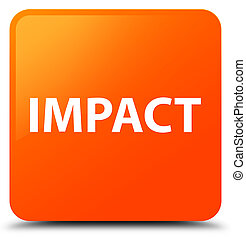 Impact orange square button