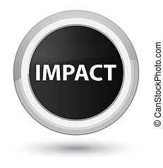 Impact isolated on prime black round button abstract illustration