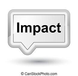 Impact prime white banner button