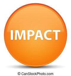 Impact special orange round button