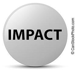 Impact white round button
