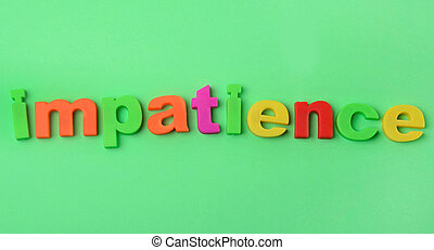 Impatience word on background - Impatience word on green...