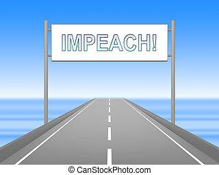 Impeachment Road To Impeach Corrupt President Or Politician