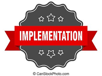 implementation label. implementation isolated seal. sticker...