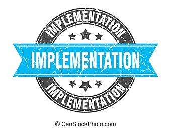 implementation round stamp with ribbon. label sign - ...