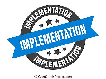 implementation sign. round ribbon sticker. isolated tag - ...